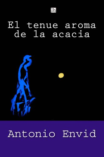 El tenue aroma de la acacia (Lecturas hispanicas) eBook: Envid ...