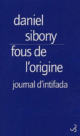 Fous de l'origine : Journal d'intifada