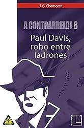 A contrarreloj 8: Paul Davis, robo entre ladrones