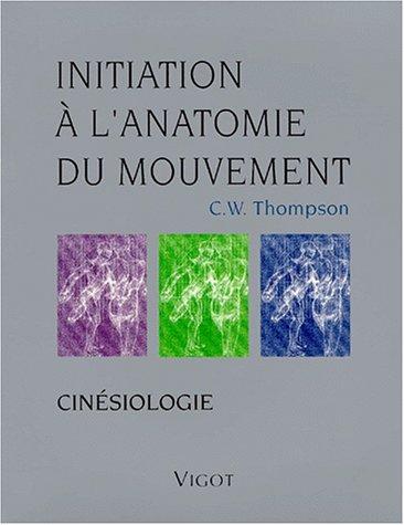 Initiation à l'Anatomie du mouvement : Cinésiologie