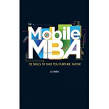 [(The Mobile MBA: 112 Skills to Take You Further, Faster )] [Author: Jo Owen] [May-2012]