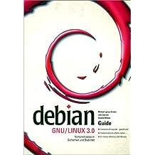 Debian GNU/Linux 3.0 Guide. Installation & Upgrade - gewusst wie!
