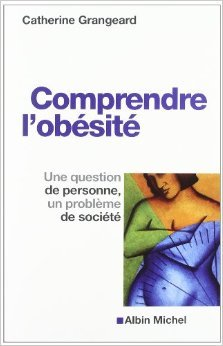 Comprendre l'obsit : Une question de personne, un problme de socit de Catherine Grangeard ( 28 mars 2012 )