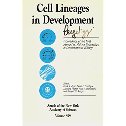 Cell lineages in development: Proceedings of the First Howard H. Holtzer Symposium in Developmental Biology (Annals of the New York Academy of Sciences)