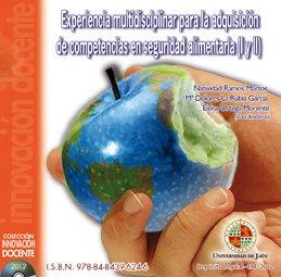 Experiencia multidisciplinar para la adquisición de competencias en seguridad alimentaria (I y II) (Innovación Docente)