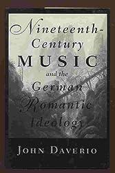 Nineteenth-Century Music and the German Romantic Ideology
