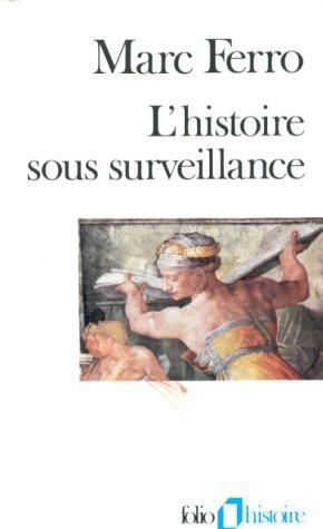 L'Histoire sous surveillance: Science et conscience de l'histoire