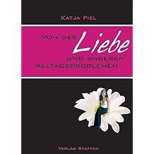 Von der Liebe und anderen Alltagsproblemen: Gedichte