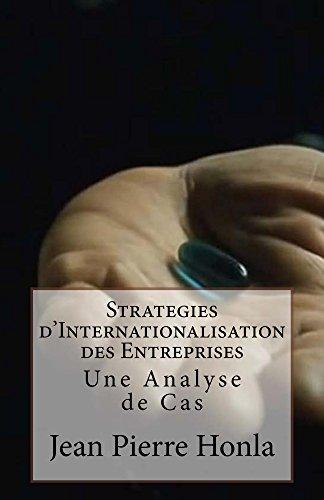 Strategies d'Internationalisation des Entreprises: Une Analyse de Cas