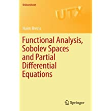 Functional Analysis, Sobolev Spaces and Partial Differential Equations (Universitext)