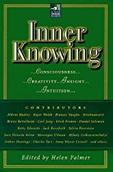 (Inner Knowing: Consciousness, Creativity, Insight and Intuition) By Helen Palmer (Author) Paperback on (Jan , 2000)