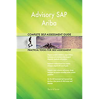 Advisory SAP Ariba All-Inclusive Self-Assessment - More than 700 Success Criteria, Instant Visual Insights, Comprehensive Spreadsheet Dashboard, Auto-Prioritised for Quick Results
