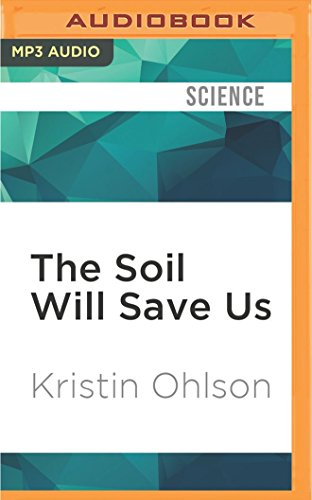 the-soil-will-save-us-how-scientists-farmers-and-ranchers-are-tending-the-soil-to-reverse-global-war