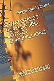 STRATEGIE ET PLAN DE JEU LOTO ET EUROMILLIONS: GUIDE POUR COMPOSER DES COMBINAISONS GAGNANTES
