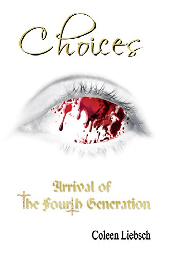 Choices:  Arrival of the Fourth Generation (English Edition)