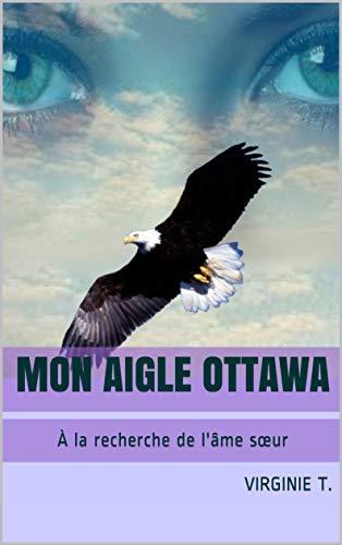 Mon aigle ottawa: À la recherche de l'âme sœur (Les ottawas t. 2)
