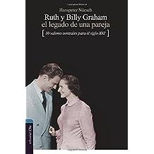 Ruth y Billy Graham: El legado de una pareja