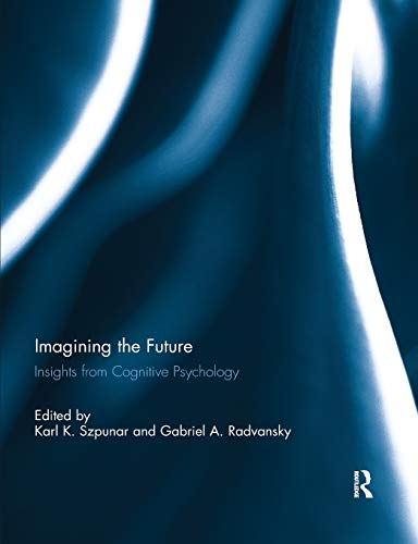 Imagining the Future: Insights from Cognitive Psychology Jac Rose