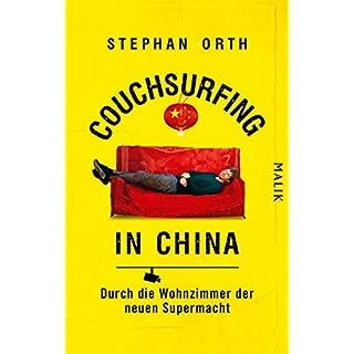 Couchsurfing in China: Durch die Wohnzimmer der neuen Supermacht (German Edition)