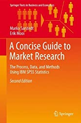 A Concise Guide to Market Research: The Process, Data, and Methods Using IBM SPSS Statistics (Springer Texts in Business and Economics) by Marko Sarstedt (2014-08-07)