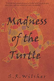 Madness of the Turtle (English Edition) di [Wilsher, S.R.]