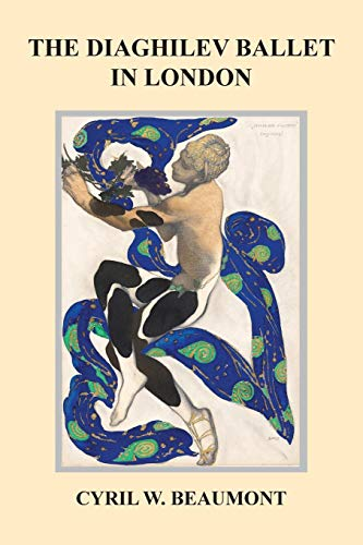 The Diaghilev Ballet in London por Cyril W Beaumont