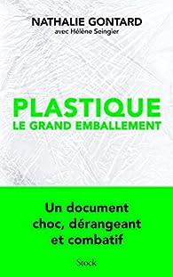 Plastique, le grand emballement par Nathalie Gontard