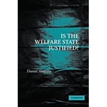 Is the Welfare State Justified? by Daniel Shapiro (2007-07-09)