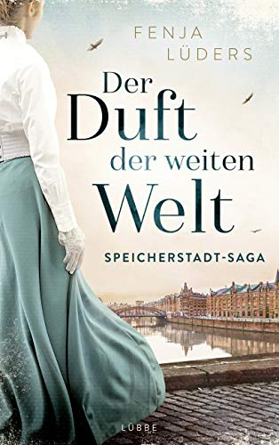 Der Duft der weiten Welt: Speicherstadt-Saga (Die Kaffeehändler, Band 1)