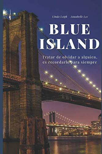 Blue Island: Tratar de olvidar a alguien, es recordarle para siempre: Volume 1