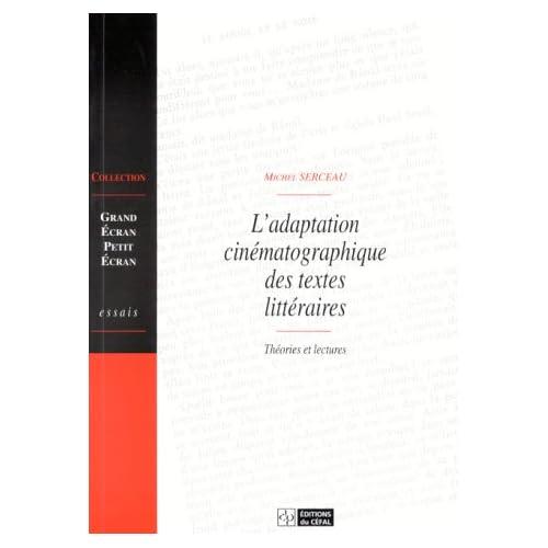 L'adaptation cinématographique des textes littéraires : Théories et lectures