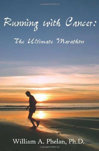 Running with Cancer:: The Ultimate Marathon by William Phelan (2006-02-20) par William Phelan
