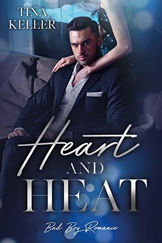 Heart and Heat (Bad Boy Romance) von [Keller, Tina]