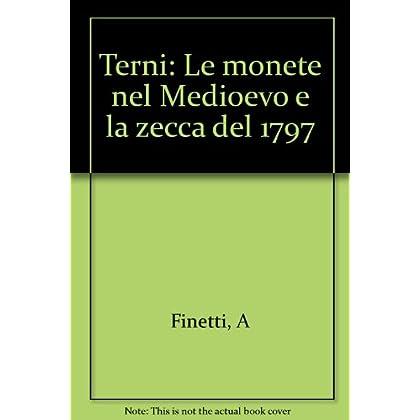 Terni. Le Monete Nel Medioevo E La Zecca Del 1797