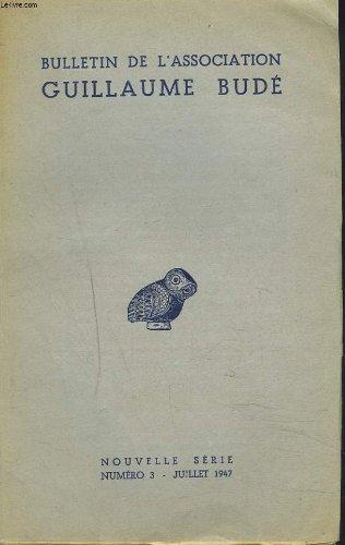 BULLETIN DE L'ASSOCIATION GUILLAUME BUDE. N3, JUILLET 1947. L'HUMANISME ET LE DROIT par M. ANCEL/ SCIENCE ET HUMANISME par J. SALVINIEN/ NAISSANCE DE L'HUMANISME CHRETIEN par J. CHAMPOMIER/ ERASME OU LE PARFAIT HUMANISTE par E. CALLOT / ...