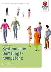 Systemische Beratungskompetenz: Das Lehrbuch