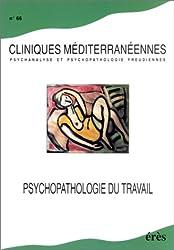 Cliniques méditerranéennes, numéro 66 : Psychopathologie du travail