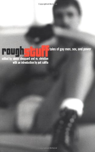 Rough Stuff: Tales of Gay Men, Sex and Power