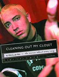 Cleaning Out My Closet: Eminem : The Stories Behind Every Song