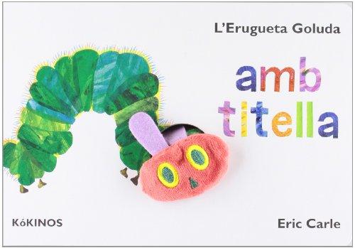 L´Erugueta Goluda Amb Titella por Eric Carle