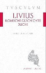 Römische Geschichte, Buch 1 / Ab urbe condita 1: Lateinisch - Deutsch (Tusculum Studienausgaben)
