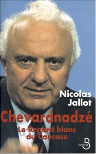 Chevardnadzé : le Renard blanc du Caucase