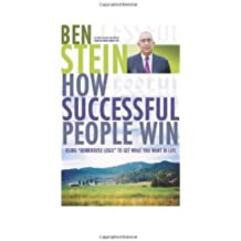 How Successful People Win: Using Bunkhouse Logic to Get What You Want in Life by Ben Stein (2006-04-01)