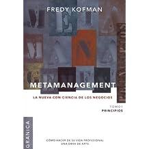 Metamanagement, t.1: principios (la nueva con-ciencia de los negocios)