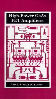 [(High-power GaAs FET Amplifiers)] [By (author) John L. B. Walker] published on (December, 1993)