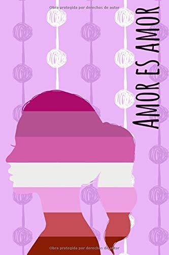Amor es Amor: Amor de Lesbian Journal