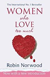 Women Who Love Too Much by Robin Norwood (2004-09-02)