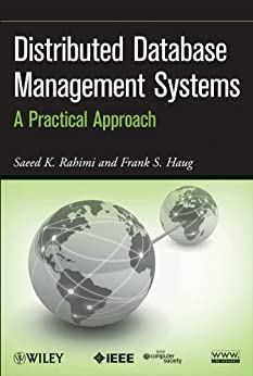 Distributed Database Management Systems: A Practical Approach di [Rahimi, Saeed K., Haug, Frank S.]