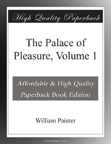 The Palace of Pleasure, Volume 1