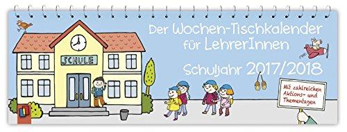 Der Wochen-Tischkalender für LehrerInnen – Schuljahr 2017/2018